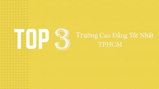 Top các trường cao đẳng tốt nhất TPHCM